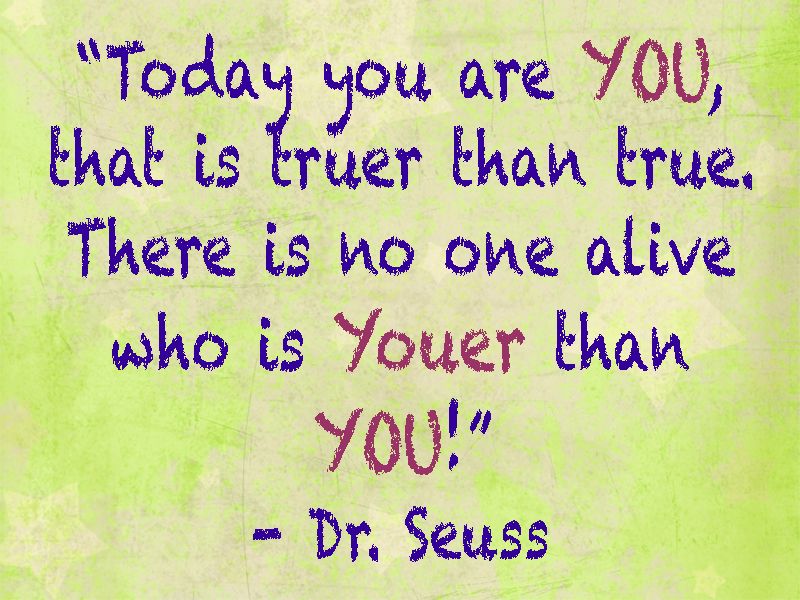 Words Of Wisdom Dr Seuss Love Well Live Well Unique Love Quote Dr Seuss